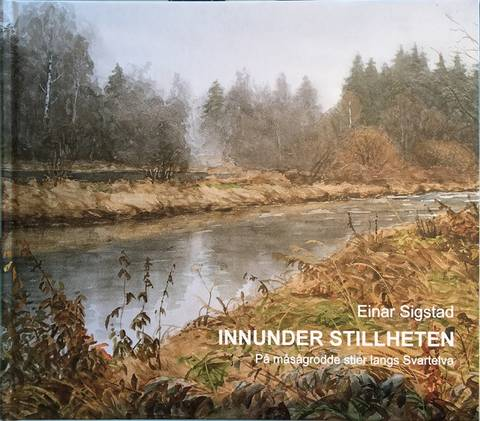 Bilde av Innunder stillheten, bok av Einar Sigstad